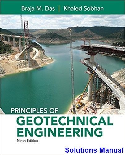 principles of geotechnical engineering si solution manual 9th